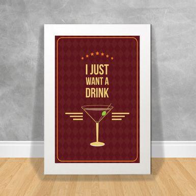 Quadro-Decorativo-I-Just-Want-a-Drink