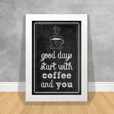 Quadro-Decorativo-Good-Days-Start-With-Coffee-and-You