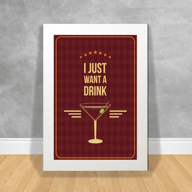 Quadro-Decorativo-I-Just-Want-a-Drink