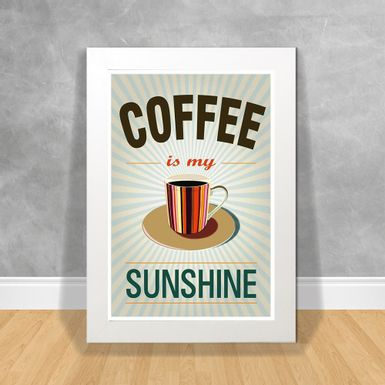 Quadro-Decorativo-Coffee-is-My-Sunshine