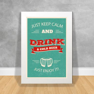 Quadro-Decorativo-Just-Keep-Calm-and-Drink-a-Cold-Beer