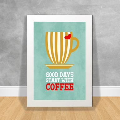 Quadro-Decorativo-Good-Days-Start-With-Coffee