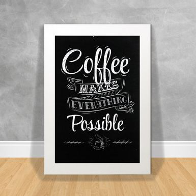 Quadro-Decorativo-Coffee-Makes-Everything-Possible