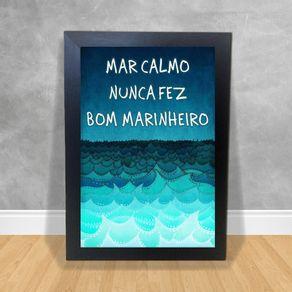 Quadro Decorativo Mar Calmo Nunca Fez Bom Marinheiro Rei Dos Quadros