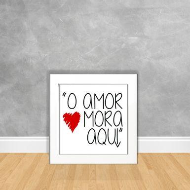Quadro-Decorativo-O-Amor-Mora-Aqui