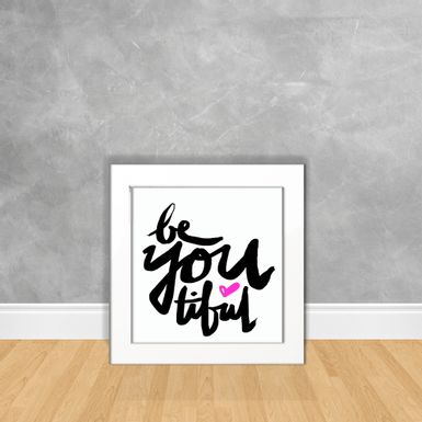 Quadro-Decorativo-Be-You-Tiful