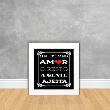 Quadro-Decorativo-Se-Tiver-Amor-O-Resto-A-Gente-Ajeita